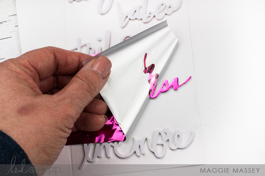 Personalize the new Hawthorne Foam Letters/Phrases with Minc Foil | Maggie Massey for Heidi Swapp